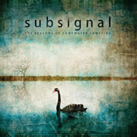 Subsignal - The Beacons Of Somewhere, Sometime