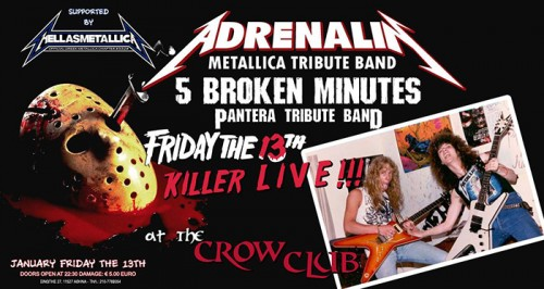 Adrenalin (Metallica tribute), 5 Broken Minutes (Pantera tribute) Αθήνα @ The Crow