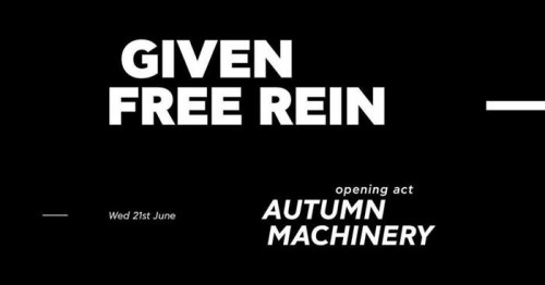 Given Free Rein, Autumn Machinery Αθήνα @ DeathDisco