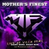Mother's Finest - Right Here, Right Now: Live At Villa Berg