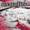 Snowblind - A World Full Of Lies