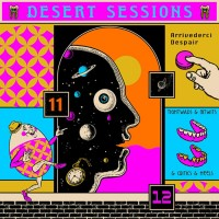 Desert Sessions - Vol. 11 & 12 - Arriverderci Despair - Tightwads & Nitwits & Critics & Heels