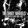 The Dandy Warhols - The Capitol Years 1995-2007
