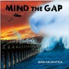 Mind The Gap - Breakwater