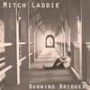 Mitch Laddie - Burning Bridges