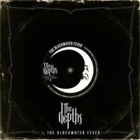 The Blackwater Fever - The Depths