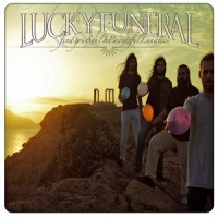 Lucky Funeral - Find Your Soul In Beautiful Lunatics
