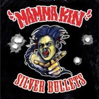 Mamma Kin - Silver Bullets