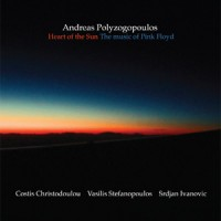Andreas Polyzogopoulos - Heart Of The Sun: The Music Of Pink Floyd