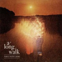 Tango With Lions - A Long Walk