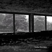 Verbal Delirium - From The Small Hours Of Weakness
