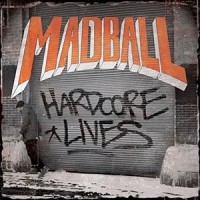 Madball - Hardcore Lives