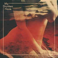 My Drunken Haze - My Drunken Haze.