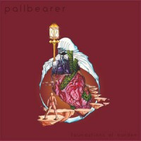 Pallbearer - The Foundations Of Burden