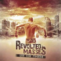 Revolted Masses - Us Or Them