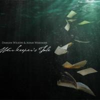 Damian Wilson & Adam Wakeman - Weir Keeper's Tale