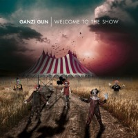 Ganzi Gun - Welcome To The Show