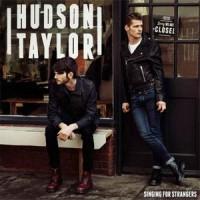 Hudson Taylor - Singing For Strangers