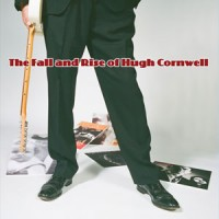 Hugh Cornwell - The Fall And Rise Of...