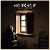 Night Knight - God Is A Motherfucker