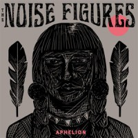 The Noise Figures - Aphelion