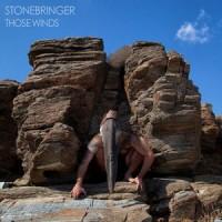 Stonebringer - Those Winds