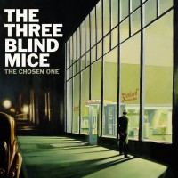 The Three Blind Mice - The Chosen One