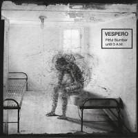 Vespero - Fitful Slumber Until 5 A.M.