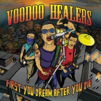 Voodoo Healers - First You Dream After You Die