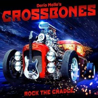 Dario Mollo's Crossbones - Rock The Cradle