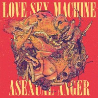 Love Sex Machine - Asexual Anger