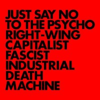 Gnod - Just Say No Τo Τhe Psycho Right-Wing Capitalist Fascist Industrial Death Machine