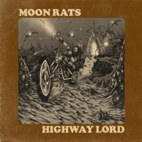 Moon Rats - Highway Lord