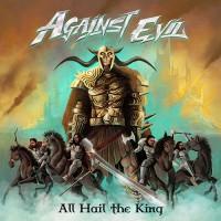 Against Evil - All Hail The King