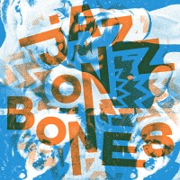 Jazz On Bones - Split (Last Rizla, Friend Of Gods, Rita Mosss, Sadhus)