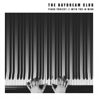 The Daydream Club - Piano Project // With You In Mind