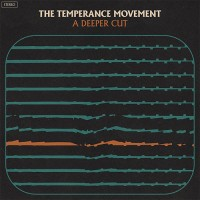 The Temperance Movement - A Deeper Cut