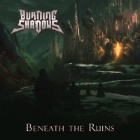 Burning Shadows - Beneath The Ruins