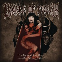 Cradle Of Filth - Cruelty And The Beast: Re-Mistressed