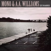 Mono & A.A Williams - Exit In Darkness