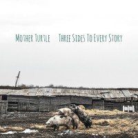 Mother Turtle - Three Sides To Every Story