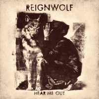 ​Reignwolf - Hear Me Out