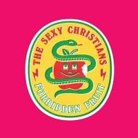 The Sexy Christians - Forbidden Fruit