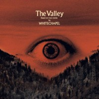 Whitechapel - The Valley