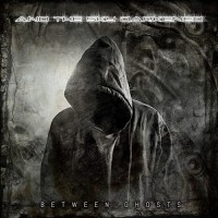 And The Sky Darkened - Between Ghosts (EP)
