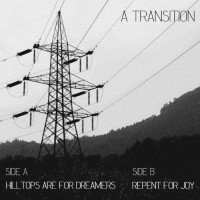 Hilltops Are For Dreamers/Repent For Joy - A Transition
