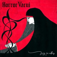 Horror Vacui - Living For Nothing