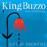 King Buzzo With Trevor Dunn - Gift Of Sacrifice
