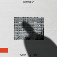 Mamaleek - Come Αnd See