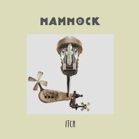 Mammock - Itch